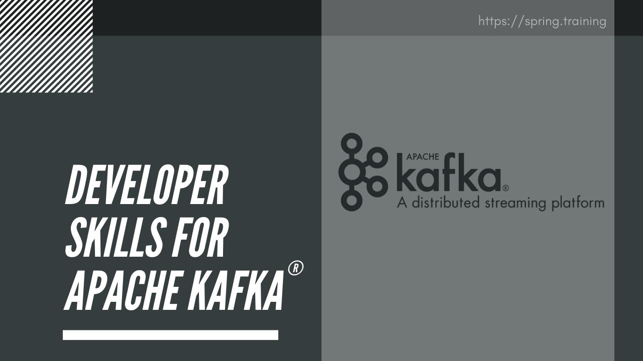 Developer Skills For Apache Kafka
