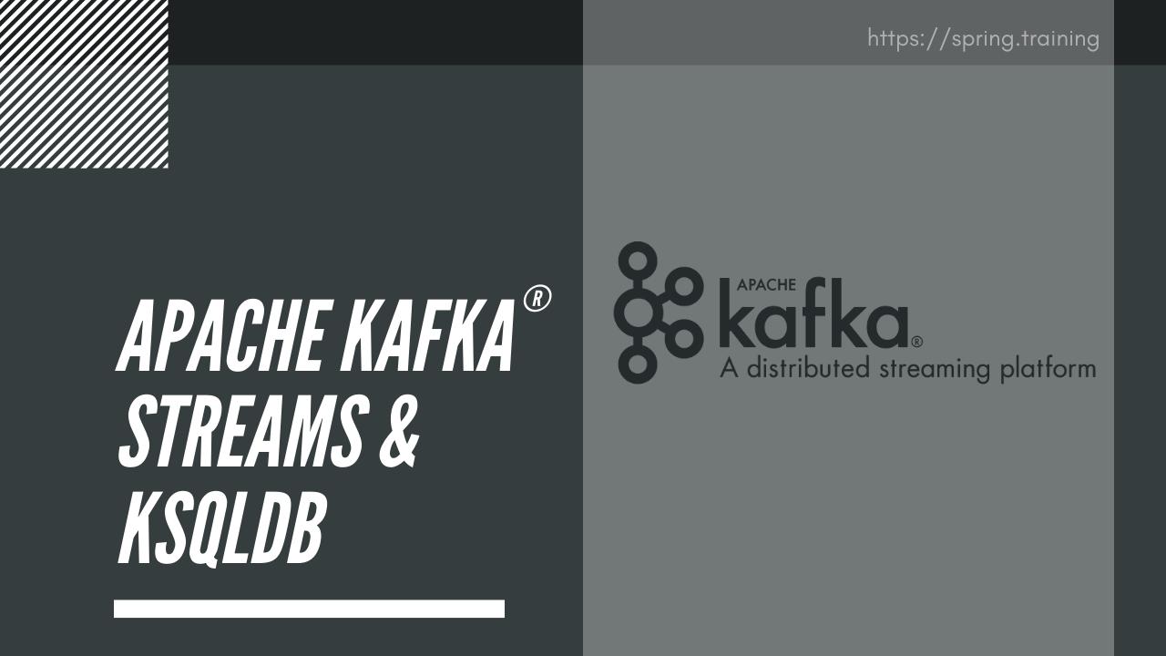 Confluent Apache Kafka Streams & ksqlDB
